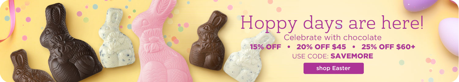 Celebrate with chocolate. 15% off — 20% off $45 — 25% off $60+. Use Code: SAVEMORE. Shop Now