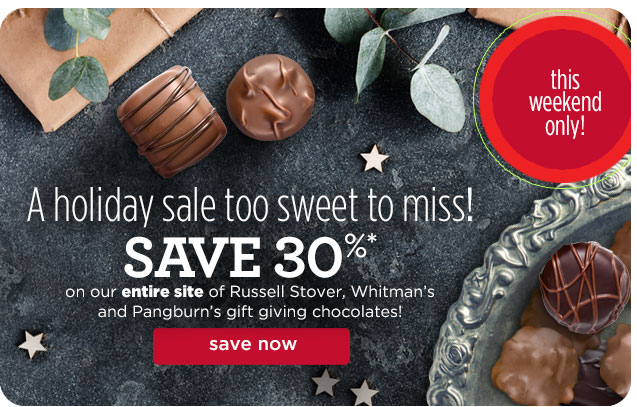 Save 30% on our ENTIRE SITE of Russell Stover, Whitman's and Pangburn's Gift Giving Chocolates!